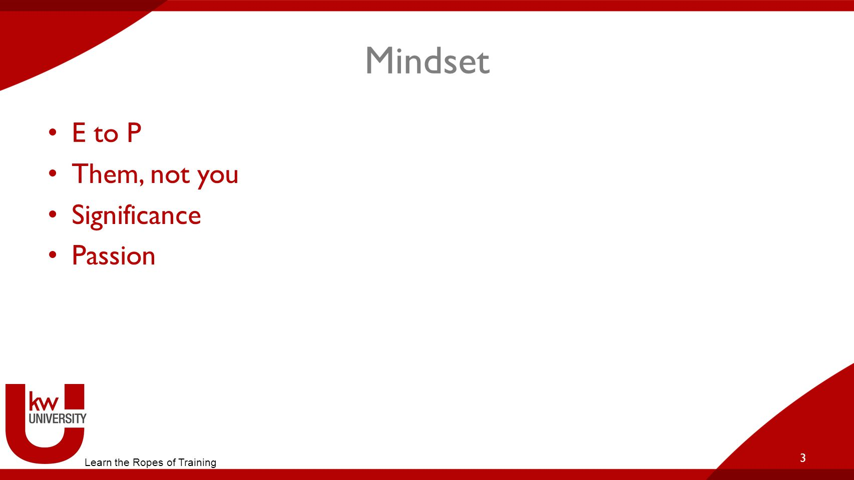 Mindset E to P Them, not you Significance Passion