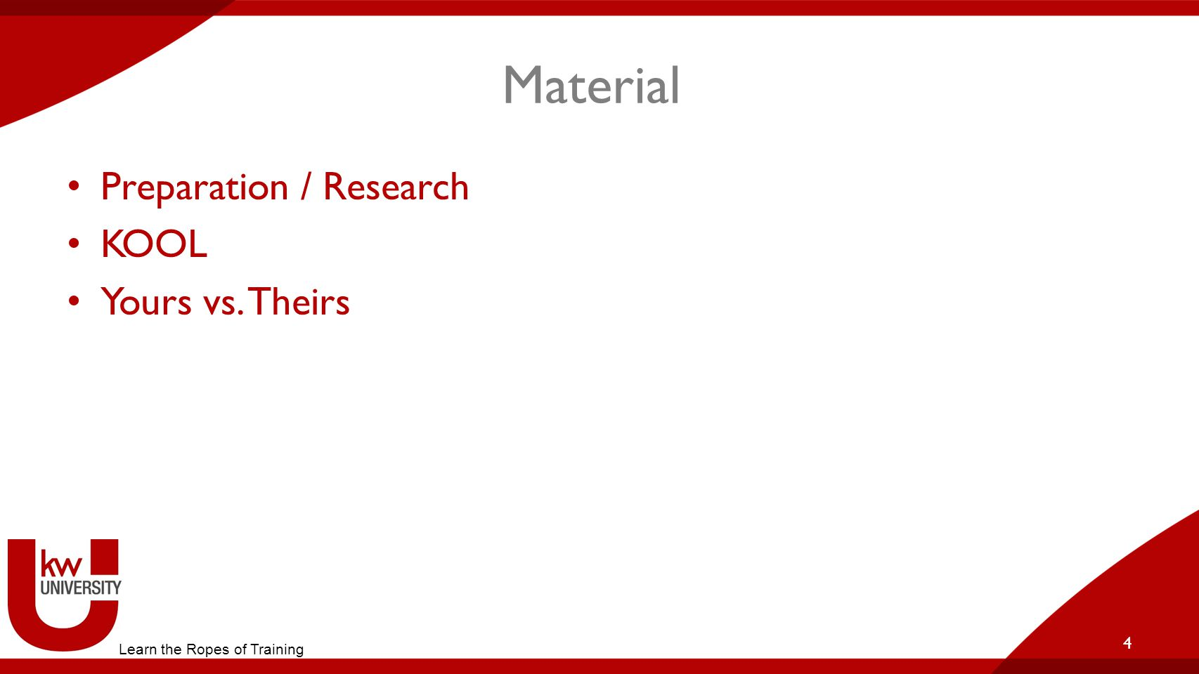 Material Preparation / Research KOOL Yours vs. Theirs