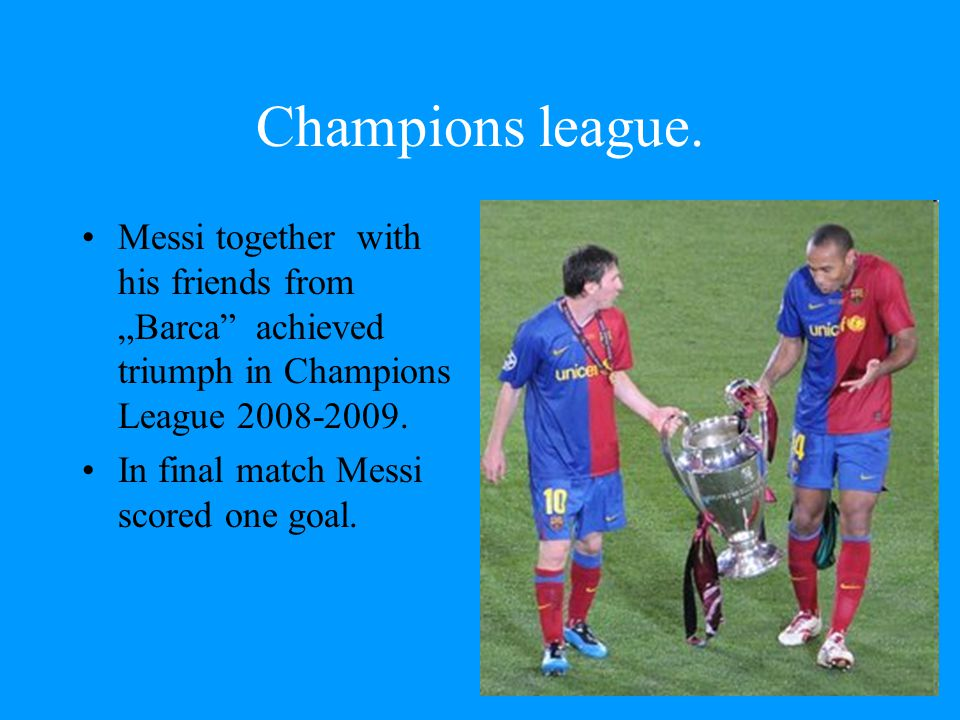 "Champions league. Messi together with his friends from ""Barca achieved triumph in Champions League 2008-2009."