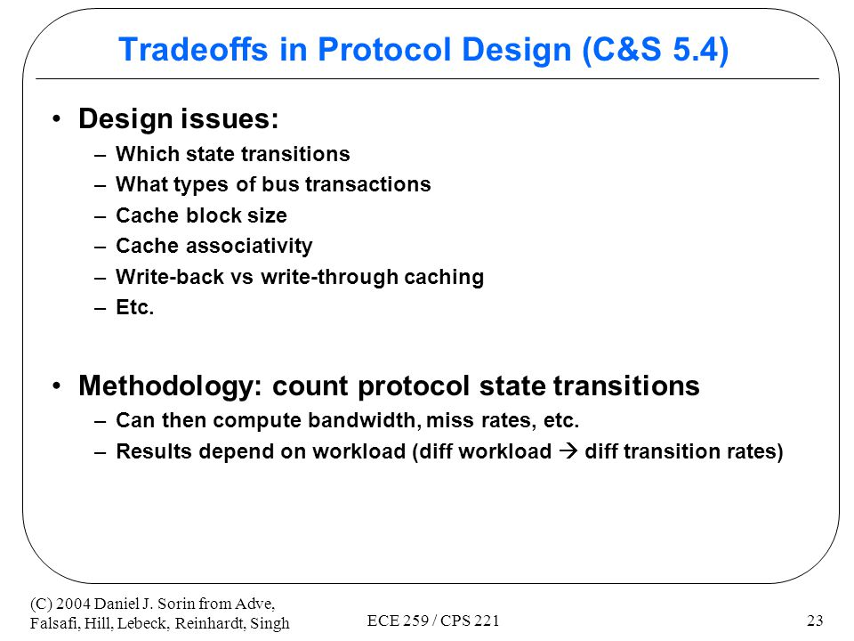 Tradeoffs in Protocol Design (C&S 5.4)