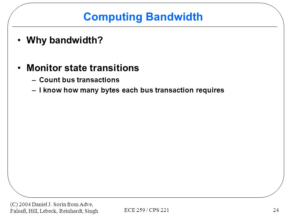 Computing Bandwidth Why bandwidth Monitor state transitions