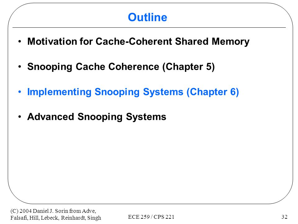 Outline Motivation for Cache-Coherent Shared Memory