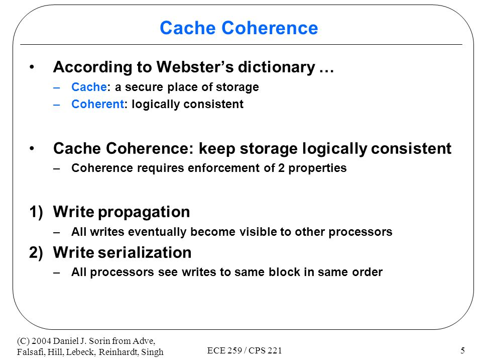 Cache Coherence According to Webster's dictionary …