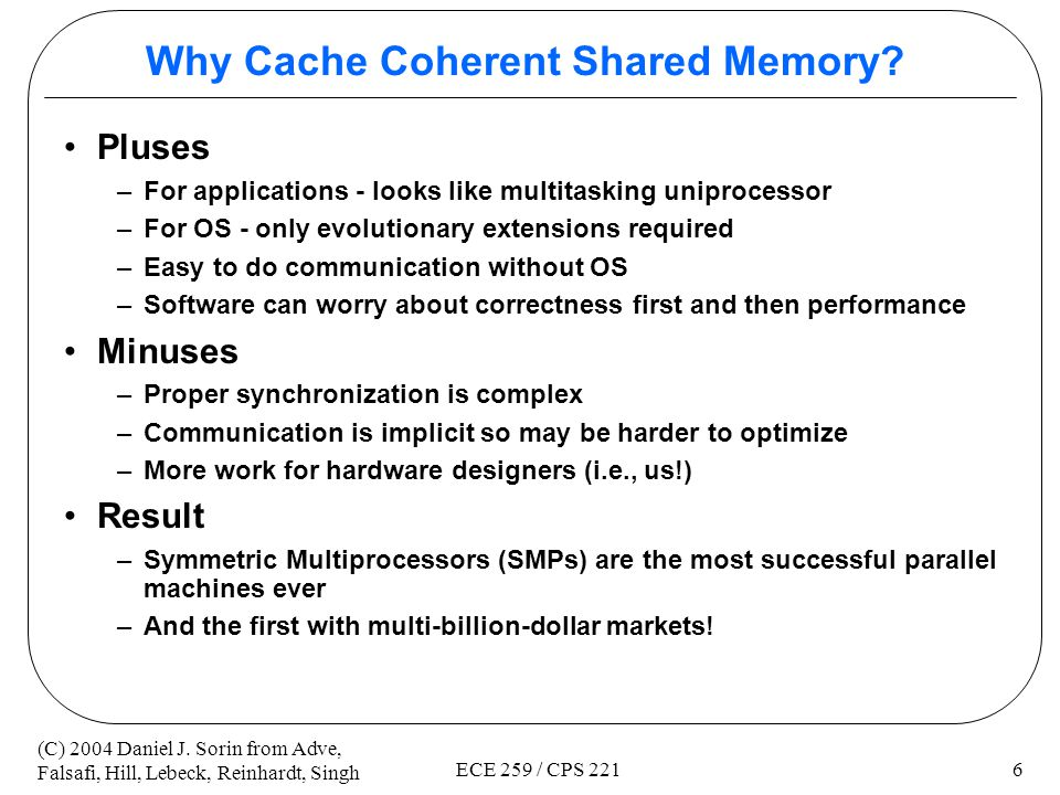 Why Cache Coherent Shared Memory