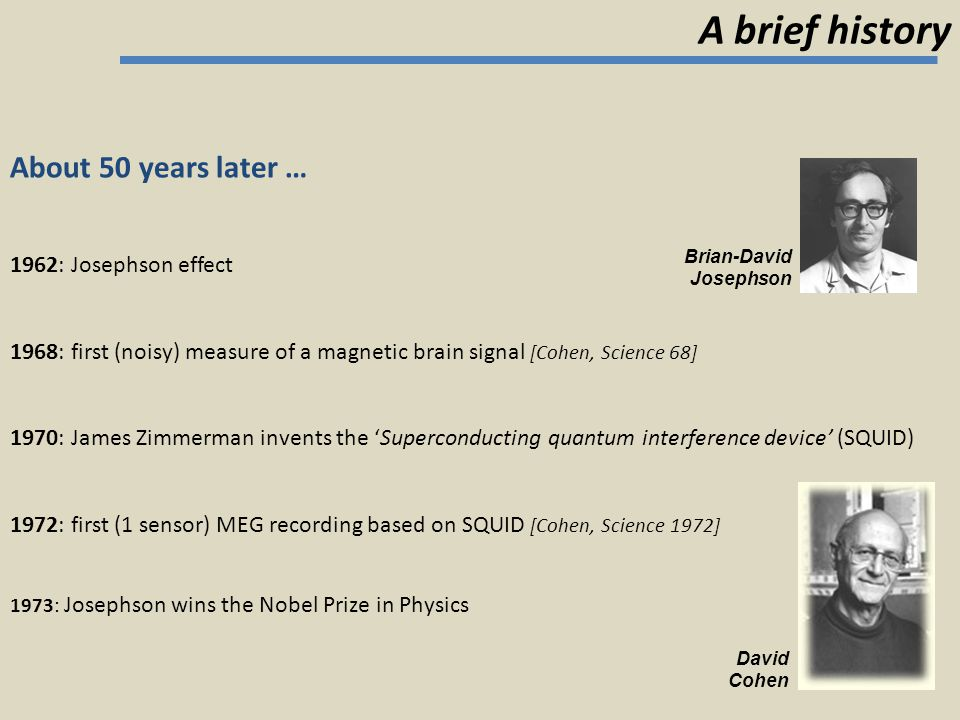 A brief history About 50 years later … 1962: Josephson effect
