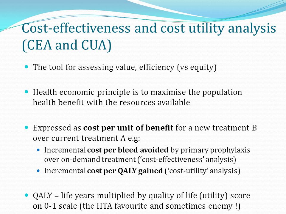 Cost-effectiveness and cost utility analysis (CEA and CUA)
