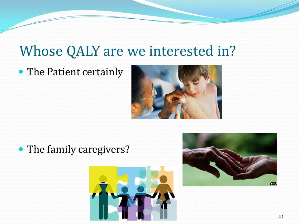 Whose QALY are we interested in