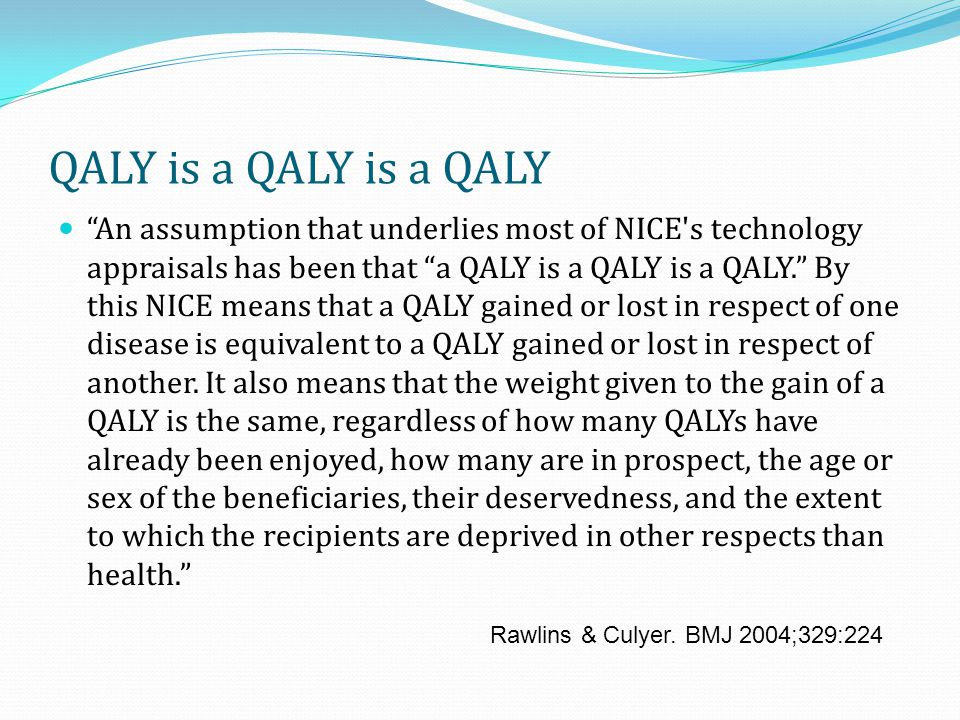 QALY is a QALY is a QALY