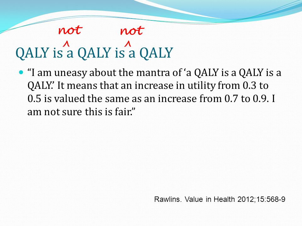 QALY is a QALY is a QALY not not ^ ^