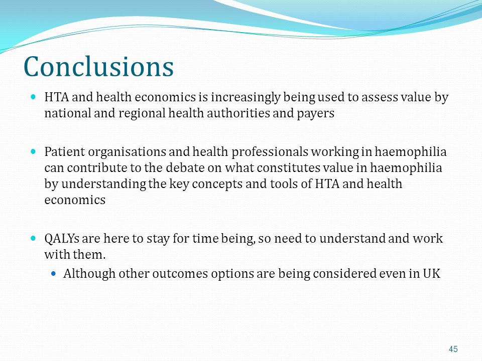 Conclusions HTA and health economics is increasingly being used to assess value by national and regional health authorities and payers.
