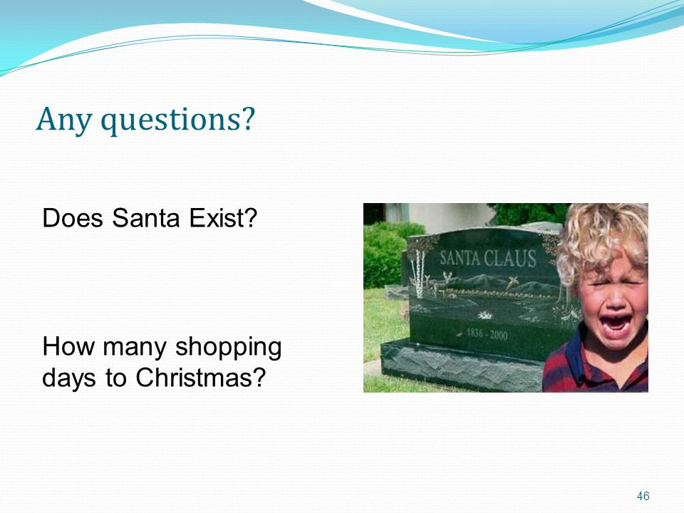 Any questions Does Santa Exist How many shopping days to Christmas