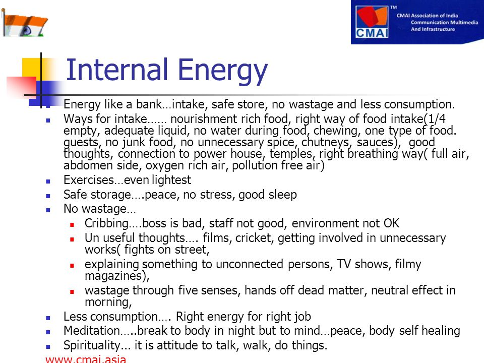 Internal Energy Energy like a bank…intake, safe store, no wastage and less consumption.