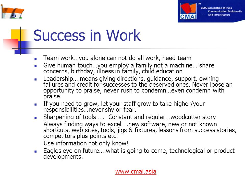 Success in Work Team work…you alone can not do all work, need team