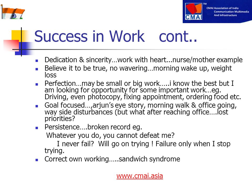 Success in Work cont.. Dedication & sincerity…work with heart...nurse/mother example.