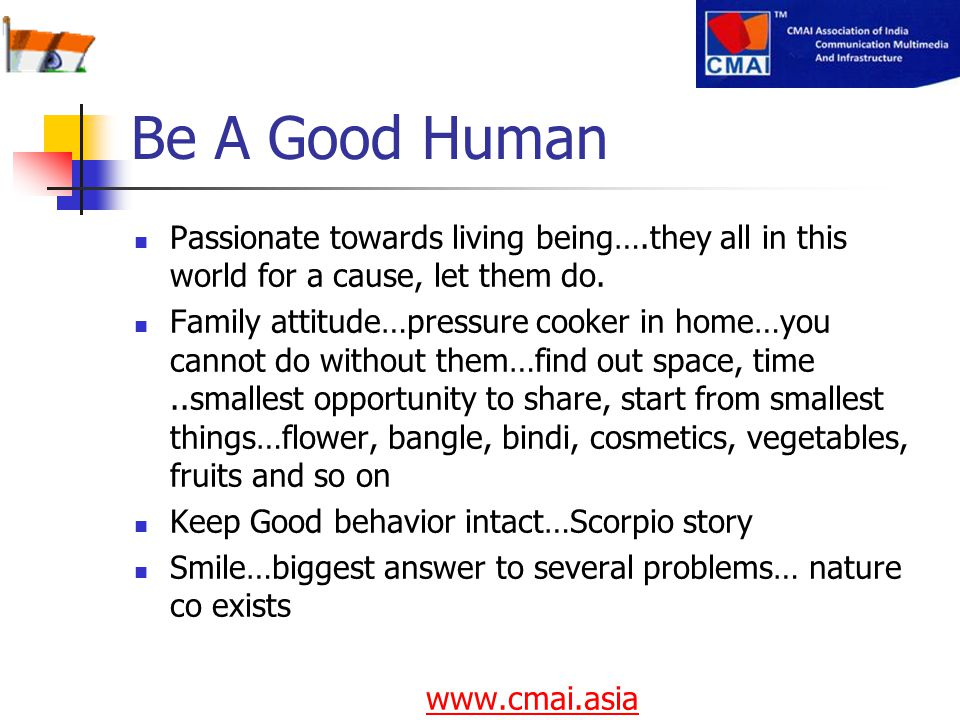 Be A Good Human Passionate towards living being….they all in this world for a cause, let them do.