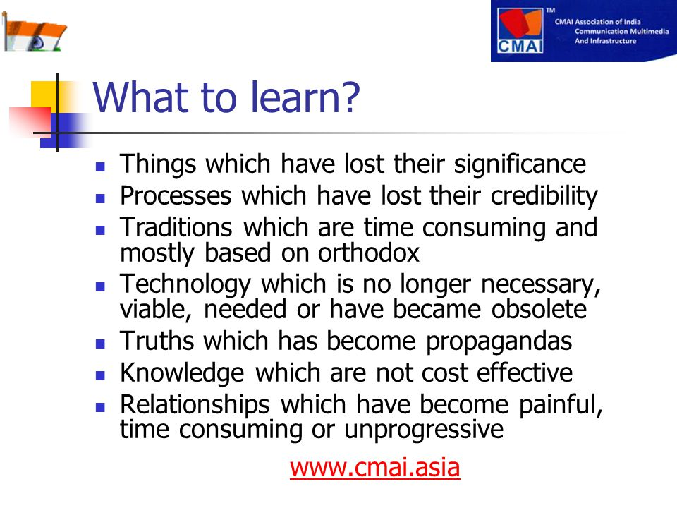What to learn Things which have lost their significance