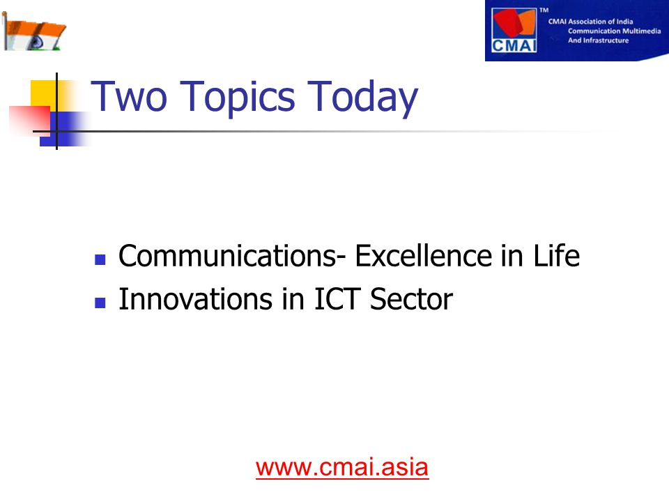Two Topics Today Communications- Excellence in Life