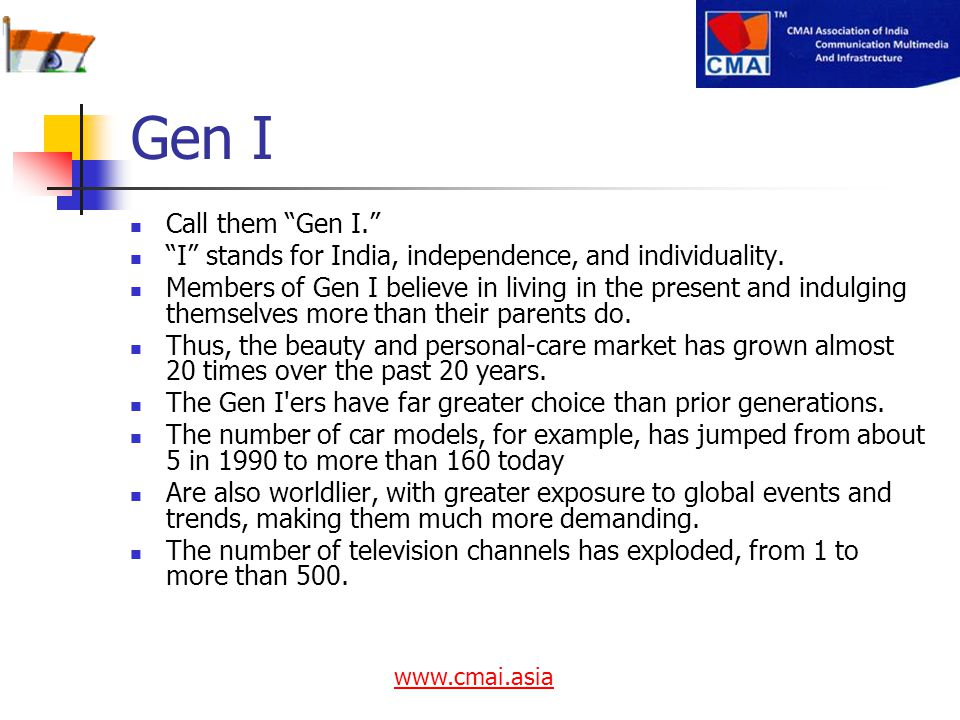 Gen I Call them Gen I. I stands for India, independence, and individuality.