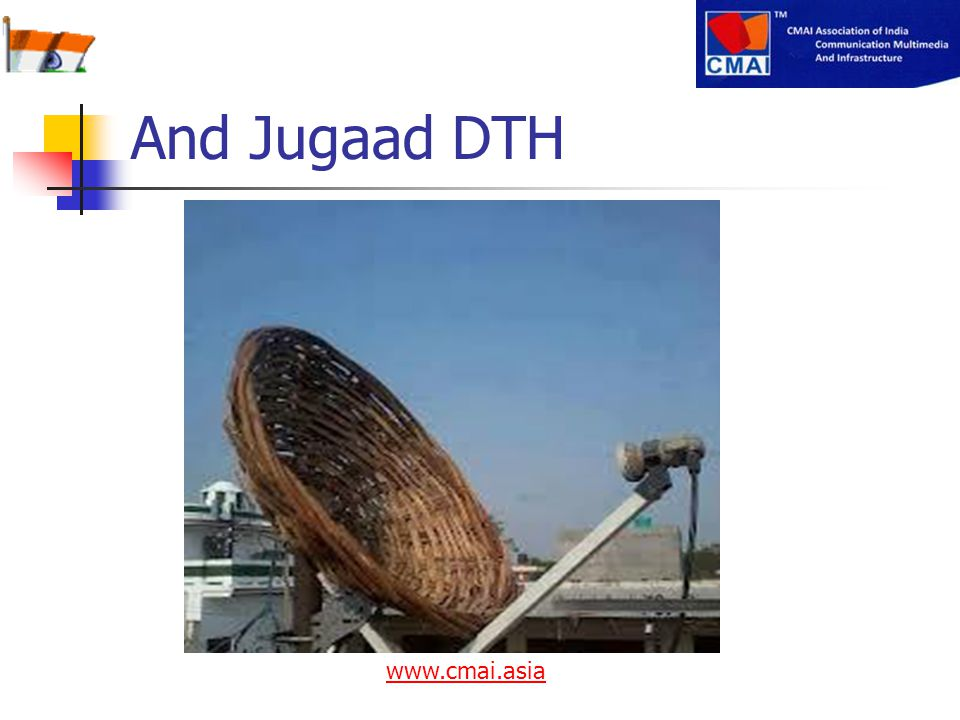 And Jugaad DTH www.cmai.asia