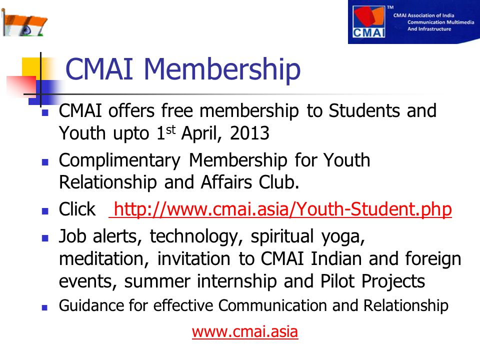 CMAI Membership CMAI offers free membership to Students and Youth upto 1st April, 2013.