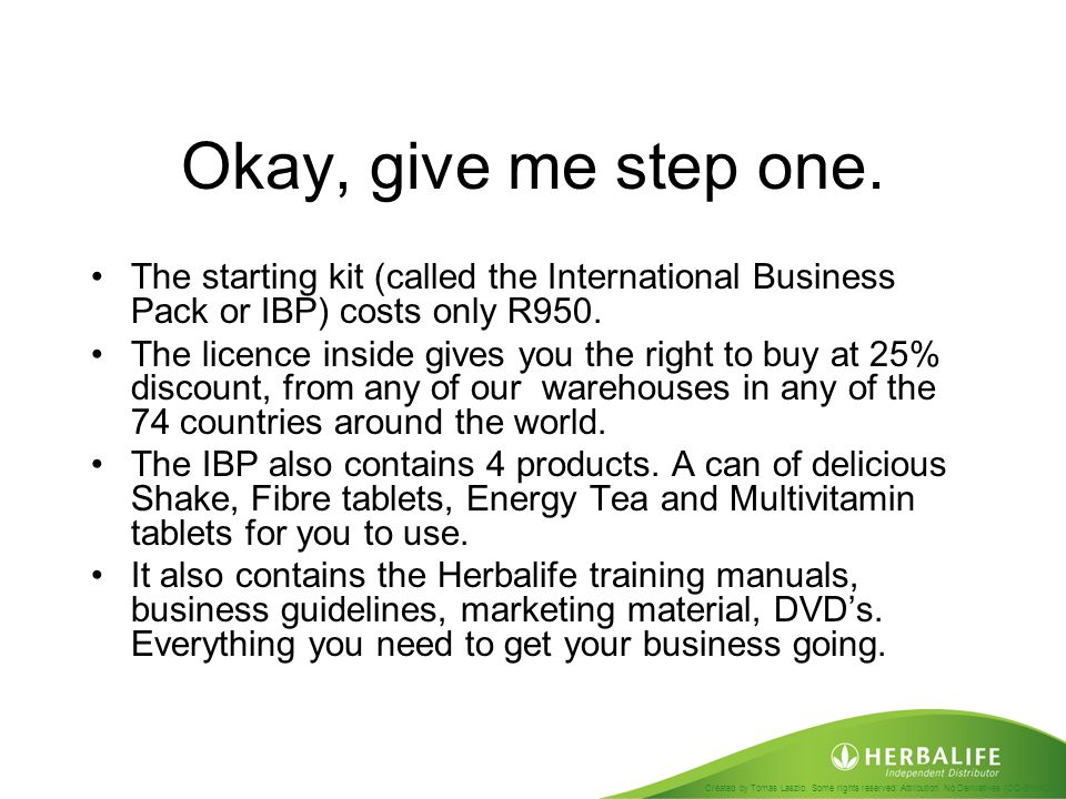 Okay, give me step one. The starting kit (called the International Business Pack or IBP) costs only R950.