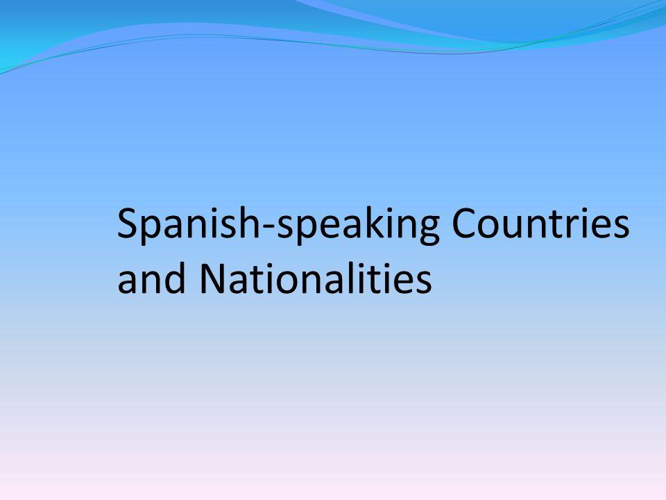 Spanish-speaking Countries and Nationalities