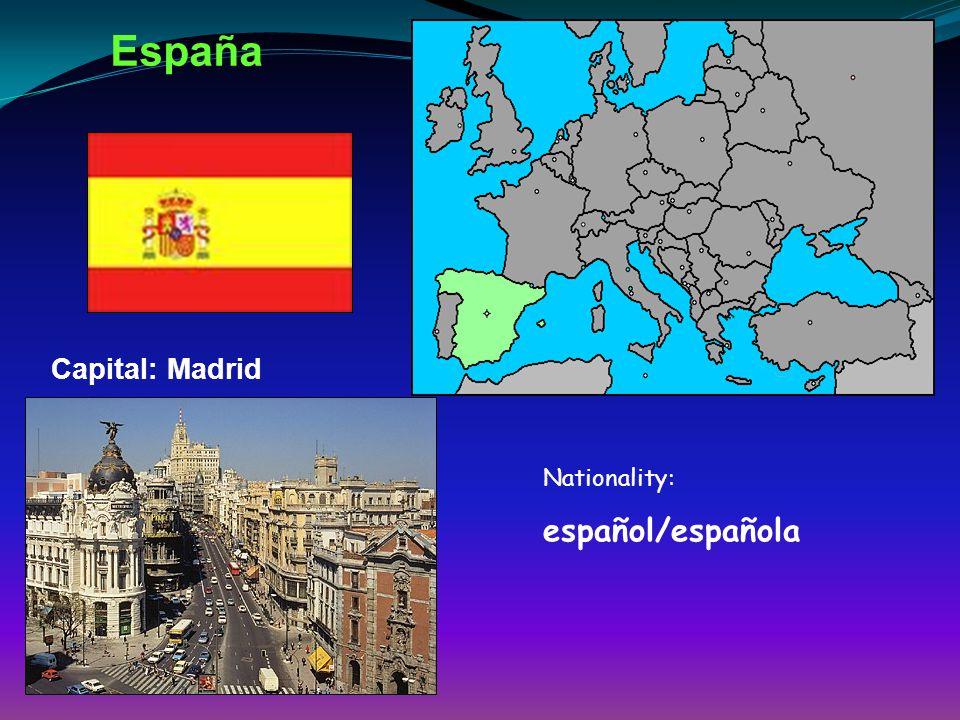 España Capital: Madrid Nationality: español/española