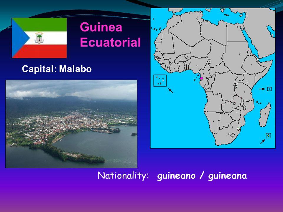 Guinea Ecuatorial Capital: Malabo Nationality: guineano / guineana