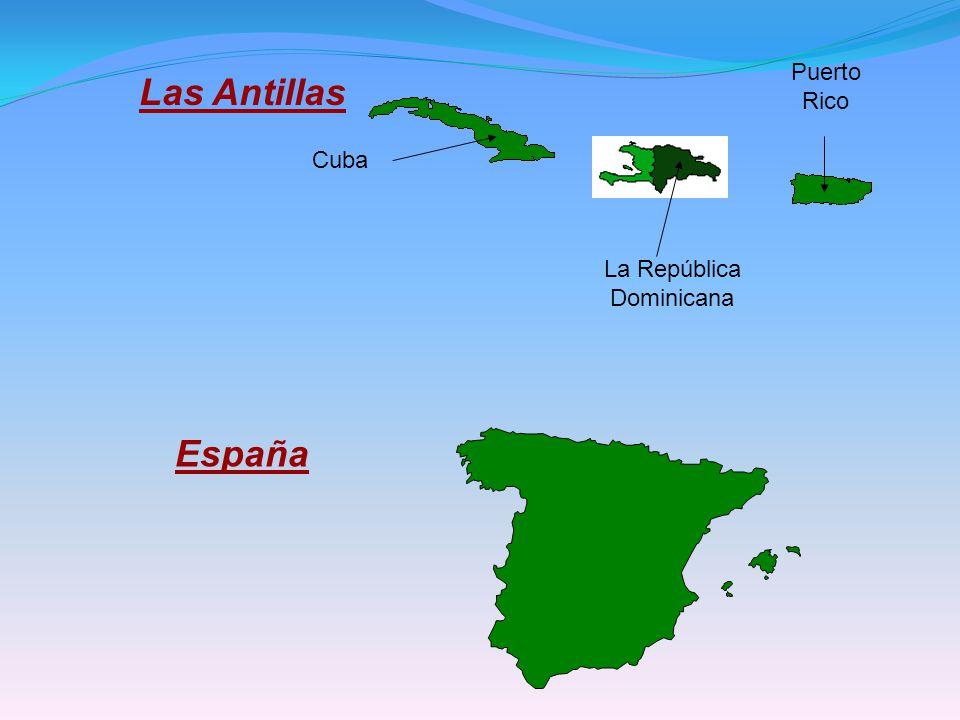 Puerto Rico Las Antillas Cuba La República Dominicana España