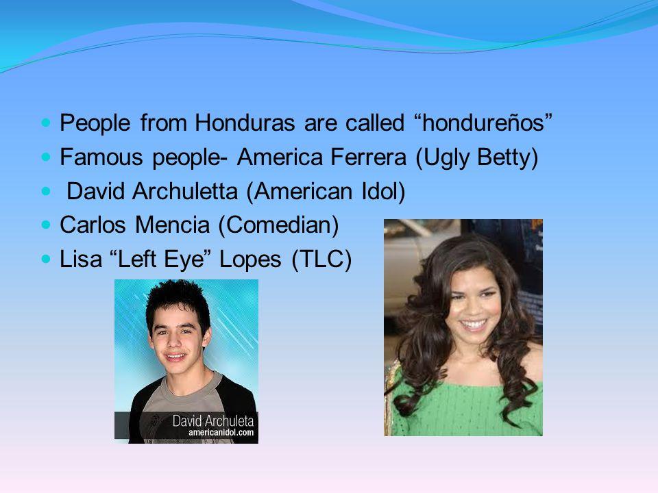 People from Honduras are called hondureños