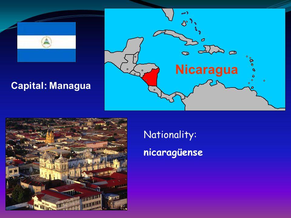 Nicaragua Capital: Managua Nationality: nicaragüense