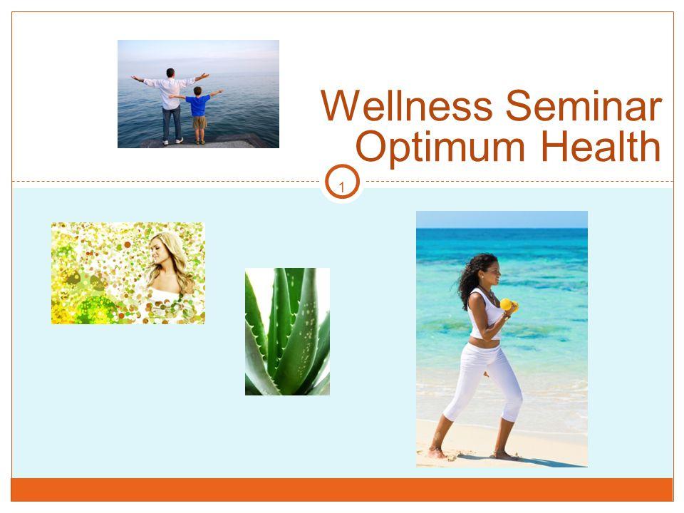 Wellness Seminar Optimum Health 1