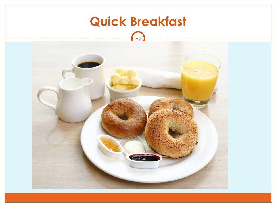Quick Breakfast 24