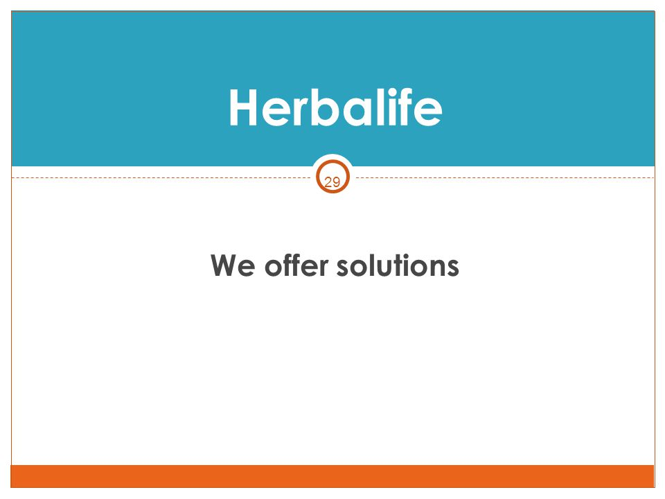 Herbalife 29 We offer solutions