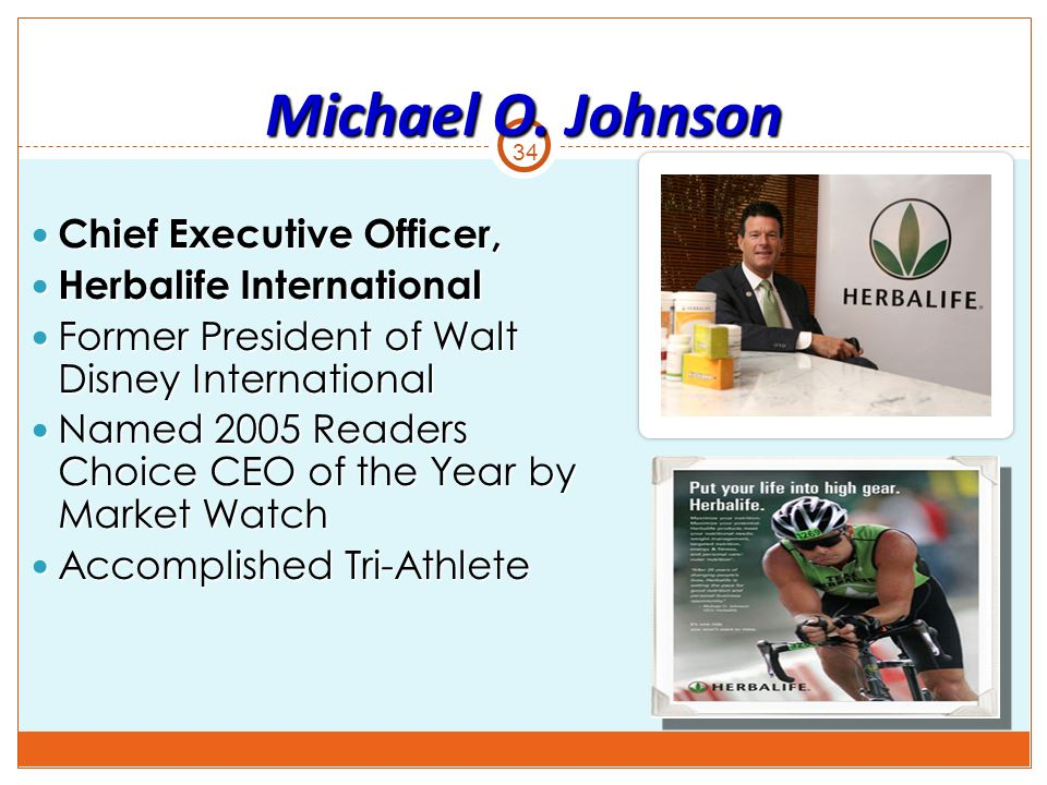Michael O. Johnson Chief Executive Officer, Herbalife International