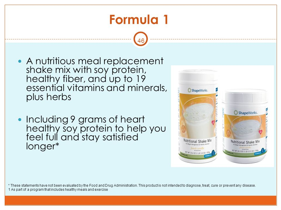 Formula 1 46. A nutritious meal replacement shake mix with soy protein, healthy fiber, and up to 19 essential vitamins and minerals, plus herbs.