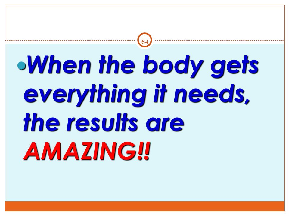 When the body gets everything it needs, the results are AMAZING!!