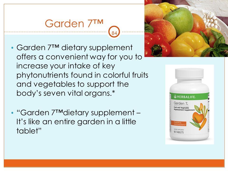 Garden 7™ 84.