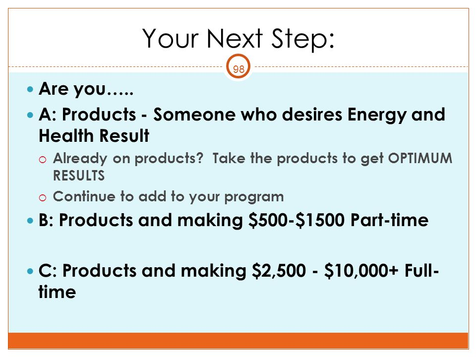 Your Next Step: Are you…..