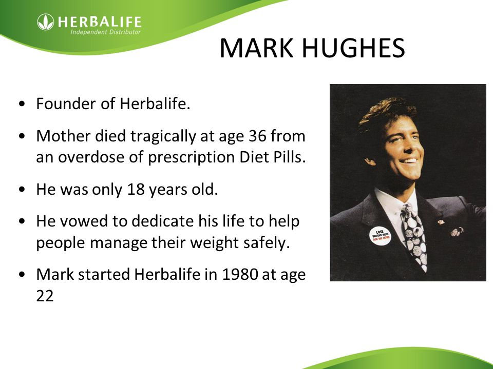 MARK HUGHES Founder of Herbalife.