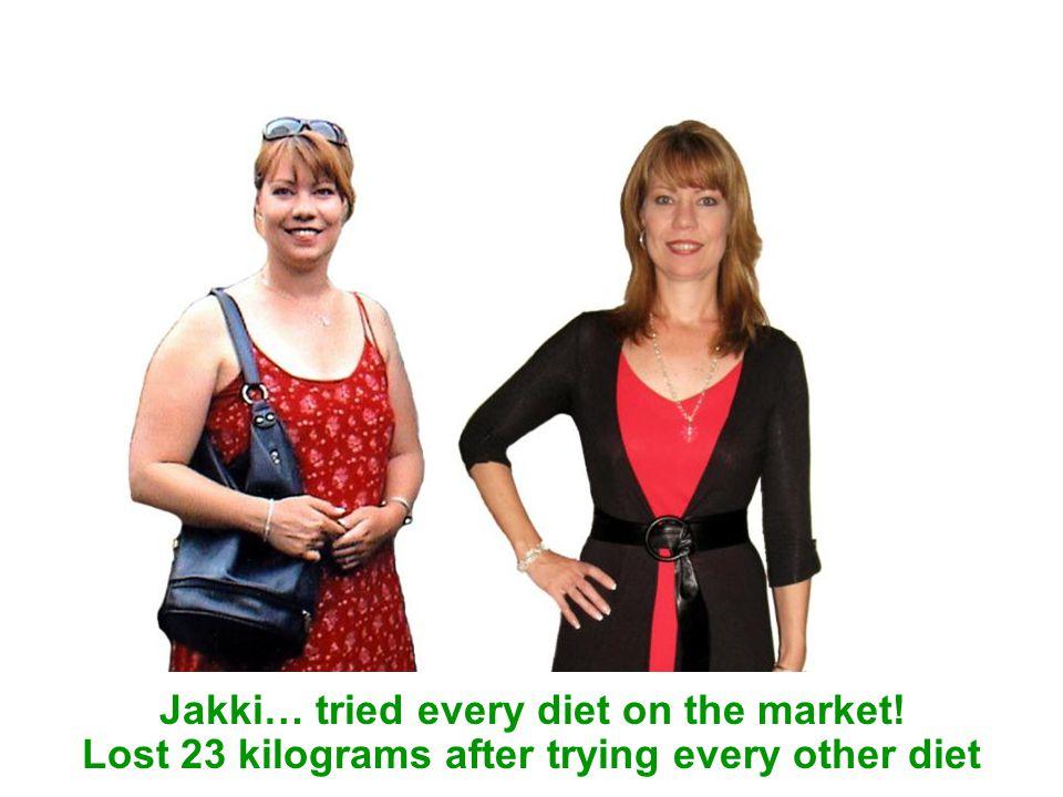 Jakki… tried every diet on the market!