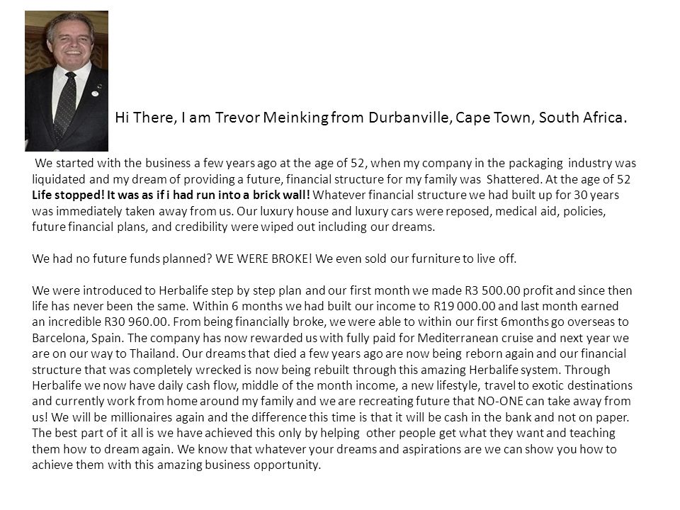 Hi There, I am Trevor Meinking from Durbanville, Cape Town, South Africa.