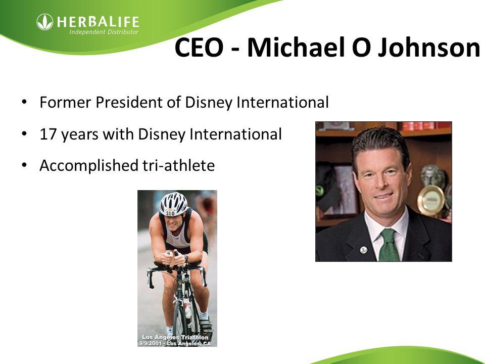 CEO - Michael O Johnson Former President of Disney International