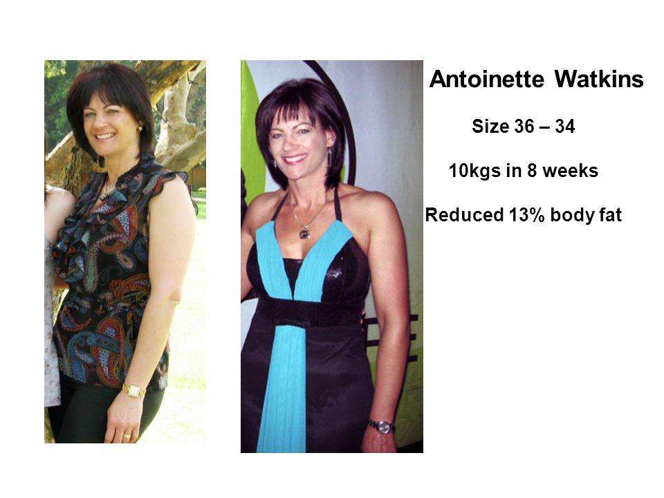 Antoinette Watkins Size 36 – 34 10kgs in 8 weeks Reduced 13% body fat