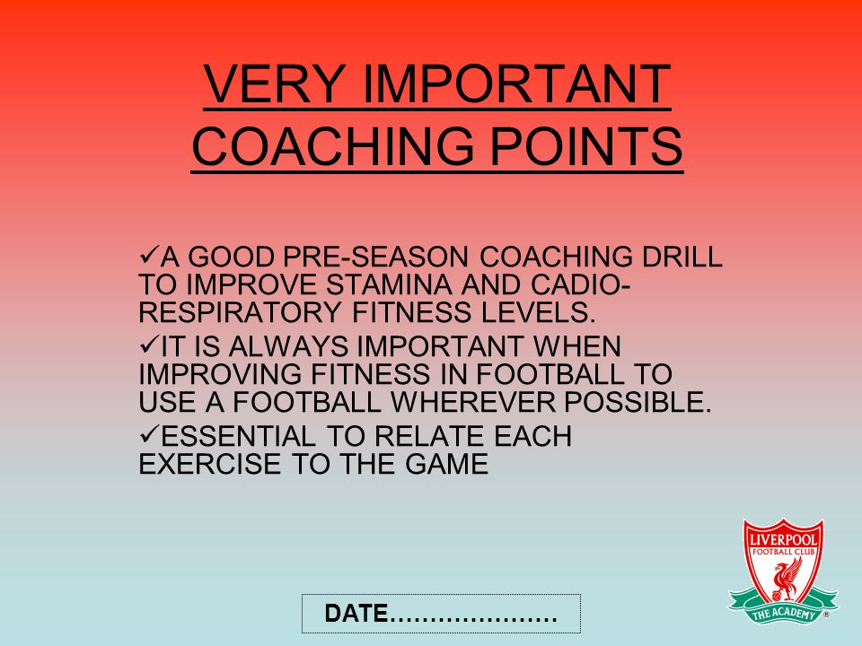 VERY IMPORTANT COACHING POINTS