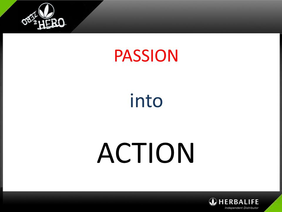 PASSION into ACTION
