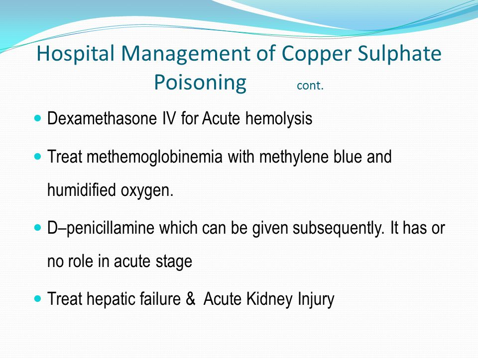 Hospital Management of Copper Sulphate Poisoning cont.