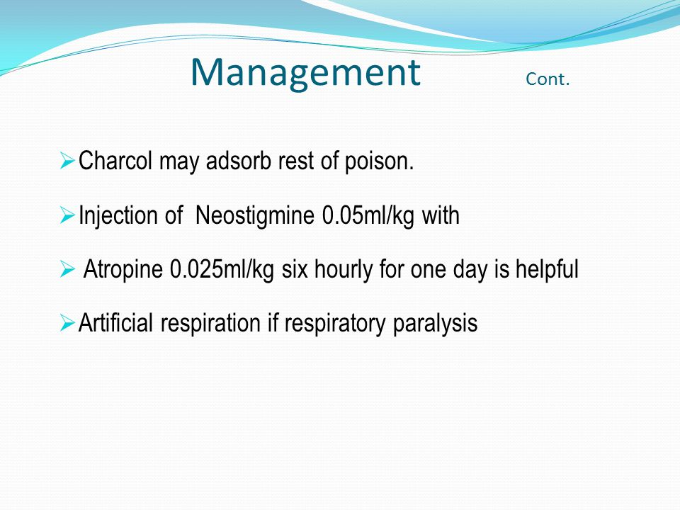 Management Cont. Charcol may adsorb rest of poison.