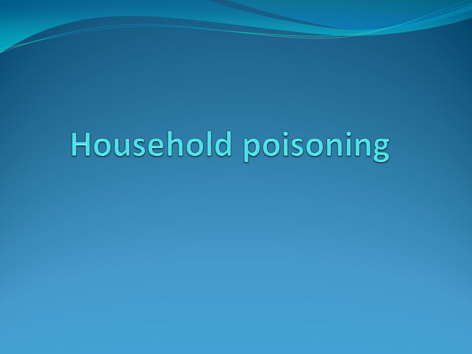 Household poisoning