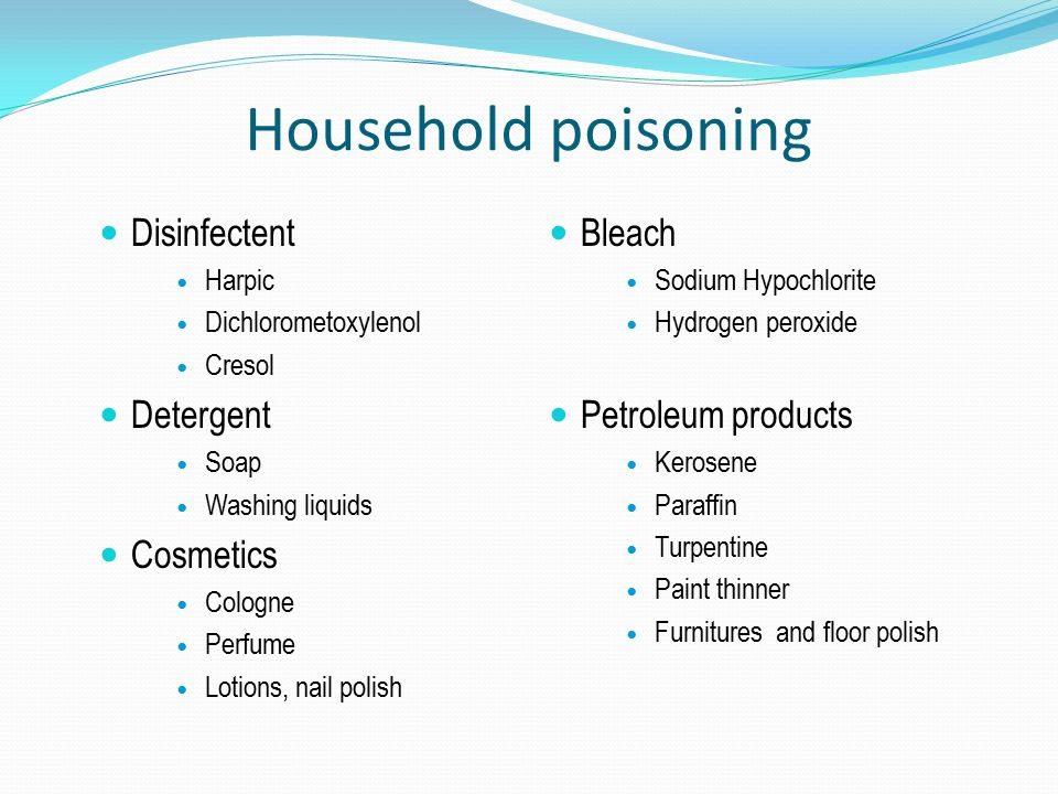 Household poisoning Disinfectent Detergent Cosmetics Bleach